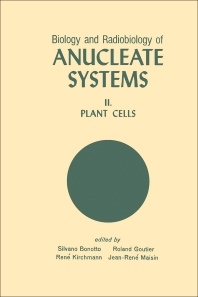 Biology And Radiobiology Of Anucleate Systems - 1st Edition - ISBN: 9780121150020, 9780323152686