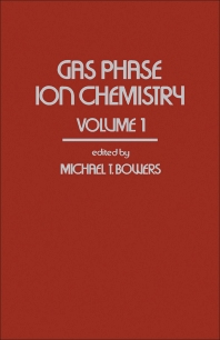 Gas Phase Ion Chemistry - 1st Edition - ISBN: 9780121208011, 9781483216485