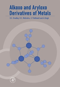 Alkoxo and Aryloxo Derivatives of Metals, 1st Edition,Don Bradley,R. Mehrotra,Ian Rothwell,A. Singh,ISBN9780121241407