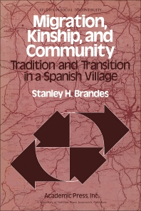 Migration, Kinship, and Community- - 1st Edition - ISBN: 9780121257507, 9781483276465