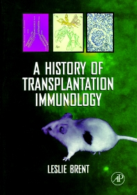 A History of Transplantation Immunology - 1st Edition - ISBN: 9780121317706, 9780080533995