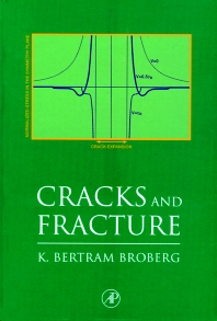 Cracks and Fracture, 1st Edition,K. Broberg,ISBN9780121341305