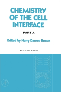 Chemistry of the Cell Interface Part A - 1st Edition - ISBN: 9780121361013, 9780323154581