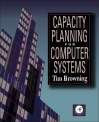 Capacity Planning for Computer Systems - 1st Edition - ISBN: 9780121364908, 9781483266251