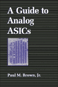 A Guide to Analog ASICs - 1st Edition - ISBN: 9780121369705, 9780323154765