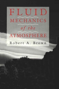 Fluid Mechanics of the Atmosphere, 1st Edition,Robert Brown,ISBN9780121370404