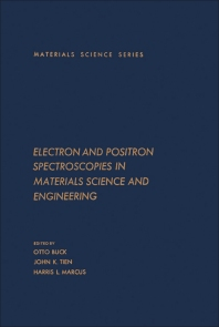 Electron and Positron Spectroscopies in Materials Science and Engineering - 1st Edition - ISBN: 9780121391508, 9781483191485