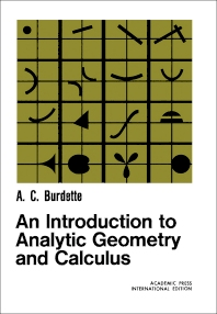 An Introduction to Analytic Geometry and Calculus - 1st Edition - ISBN: 9780121422523, 9781483265223