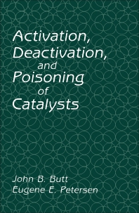 Activation, Deactivation, and Poisoning of Catalysts - 1st Edition - ISBN: 9780121476953, 9780323140867