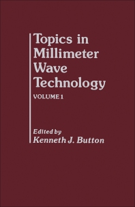 Topics in Millimeter Wave Technology - 1st Edition - ISBN: 9780121476991, 9780323140874