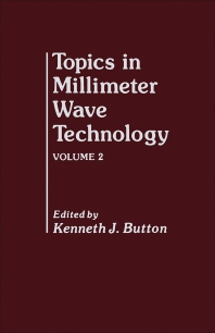 Topics in Millimeter Wave Technology - 1st Edition - ISBN: 9780121477004, 9781483257457