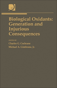Biological Oxidants: Generation and Injurious Consequences - 1st Edition - ISBN: 9780121504045, 9781483191546