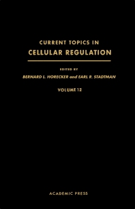 Current Topics in Cellular Regulation - 1st Edition - ISBN: 9780121528126, 9781483217116