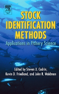 Stock Identification Methods, 1st Edition,Lisa A. Kerr,Steven Cadrin,Kevin Friedland,Stefano Mariani,John Waldman,ISBN9780121543518