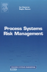 Process Systems Risk Management, 1st Edition,Ian Cameron,R. Raman,ISBN9780121569327