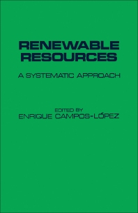 Renewable Resources a Systematic Approach - 1st Edition - ISBN: 9780121583507, 9781483271569
