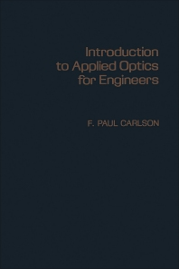 Introduction to Applied Optics for Engineers - 1st Edition - ISBN: 9780121600501, 9780323157322