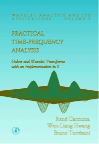 Practical Time-Frequency Analysis - 1st Edition - ISBN: 9780121601706, 9780080539423