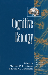 Cognitive Ecology - 1st Edition - ISBN: 9780121619664, 9780080529271