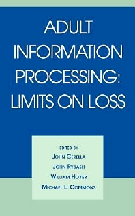 Adult Information Processing, 1st Edition,John Cerella,John Rybash,Michael Commons,William Hoyer,ISBN9780121651800