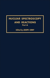 Nuclear Spectroscopy and Reactions 40-A - 1st Edition - ISBN: 9780121652012, 9780323146708