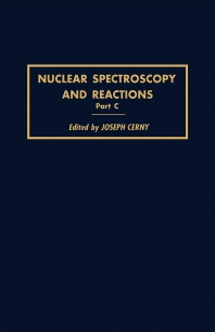Nuclear Spectroscopy and Reactions 40-C - 1st Edition - ISBN: 9780121652036, 9780323144667
