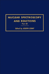Nuclear Spectroscopy and Reactions 40-D - 1st Edition - ISBN: 9780121652043, 9780323153270