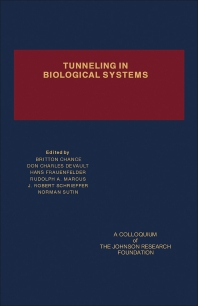 Tunneling in Biological Systems - 1st Edition - ISBN: 9780121678609, 9781483271347