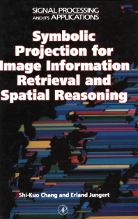 Cover image for Symbolic Projection for Image Information Retrieval and Spatial Reasoning