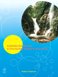 Air Bubble Entrainment in Free-Surface Turbulent Shear Flows, 1st Edition,Hubert Chanson,ISBN9780121681104