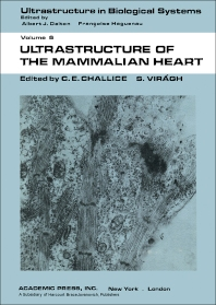Ultrastructure of the Mammalian Heart - 1st Edition - ISBN: 9780121700508, 9781483271521