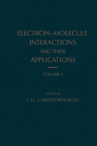 Electron-Molecule Interactions and Their Applications - 1st Edition - ISBN: 9780121744014, 9780323143011