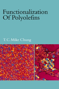 Functionalization of Polyolefins, 1st Edition,T. C. Chung,ISBN9780121746513