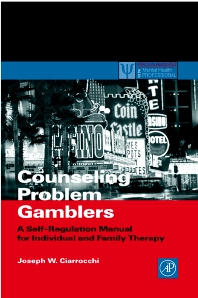 Counseling Problem Gamblers, 1st Edition,Joseph Ciarrocchi,ISBN9780121746537