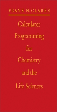 Calculator Programming for Chemistry and the Life Sciences - 1st Edition - ISBN: 9780121753207, 9781483276403