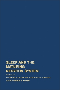 Sleep and The Maturing Nervous System - 1st Edition - ISBN: 9780121762506, 9780323148351