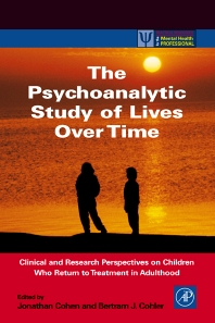 The Psychoanalytic Study of Lives Over Time, 1st Edition,Jonathan Cohen,Betram Cohler,ISBN9780121784102