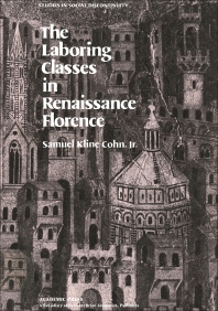 The Laboring Classes in Renaissance Florence - 1st Edition - ISBN: 9780121791803, 9781483263199