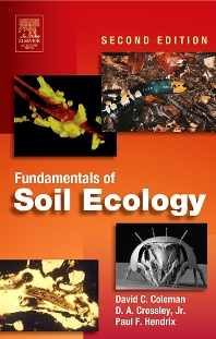 Fundamentals of Soil Ecology, 2nd Edition,David Coleman,D. Crossley, Jr.,ISBN9780121797263