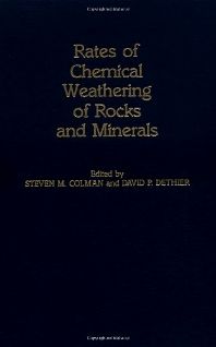 Rates of Chemical Weathering of Rocks & Minerals, 1st Edition,Steven Colman,David Dethier,ISBN9780121814908
