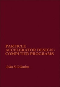Particle Accelerator Design: Computer Programs - 1st Edition - ISBN: 9780121815509, 9780323155977