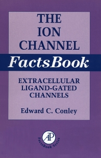 Ion Channel Factsbook, 1st Edition,Edward Conley,William Brammar,ISBN9780121844509