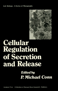 Cellular Regulation of Secretion and Release - 1st Edition - ISBN: 9780121850586, 9781483273563