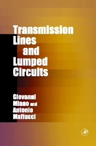 Transmission Lines and Lumped Circuits, 1st Edition,Giovanni Miano,Antonio Maffucci,ISBN9780121897109