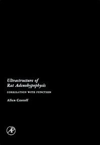 Ultrastructure of Rat Adenohypophysis - 1st Edition - ISBN: 9780121915506, 9780323159579