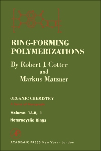 Ring-Forming Polymerizations Pt B 1 - 1st Edition - ISBN: 9780121917029, 9780323150019