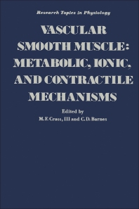 Vascular Smooth Muscle: Metabolic, Ionic, and Contractile Mechanisms - 1st Edition - ISBN: 9780121952204, 9780323159876