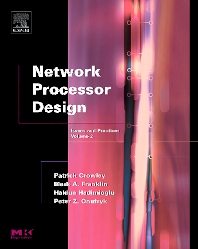 Network Processor Design, 1st Edition,Mark Franklin,Patrick Crowley,Haldun Hadimioglu,Peter Onufryk,ISBN9780121981570