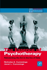 The Essence of Psychotherapy, 1st Edition,Nicholas Cummings,ISBN9780121987602