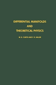 Differential Manifolds and Theoretical Physics - 1st Edition - ISBN: 9780122002304, 9780080874357